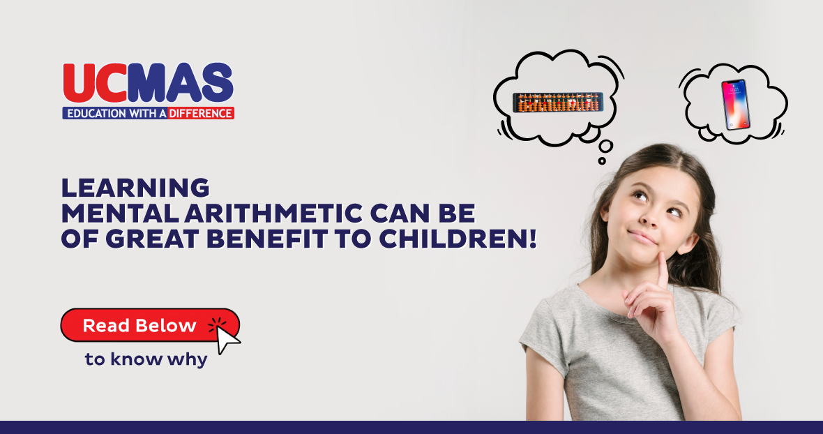 Why mental arithmetic or mental math is critical for a child's future. Blog by UCMAS – offering mental math classes to kids.